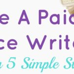 5 Simple Steps To Getting Paid As a Freelance Writer