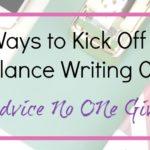 6 Ways to Kick Off Your Freelance Writing Career