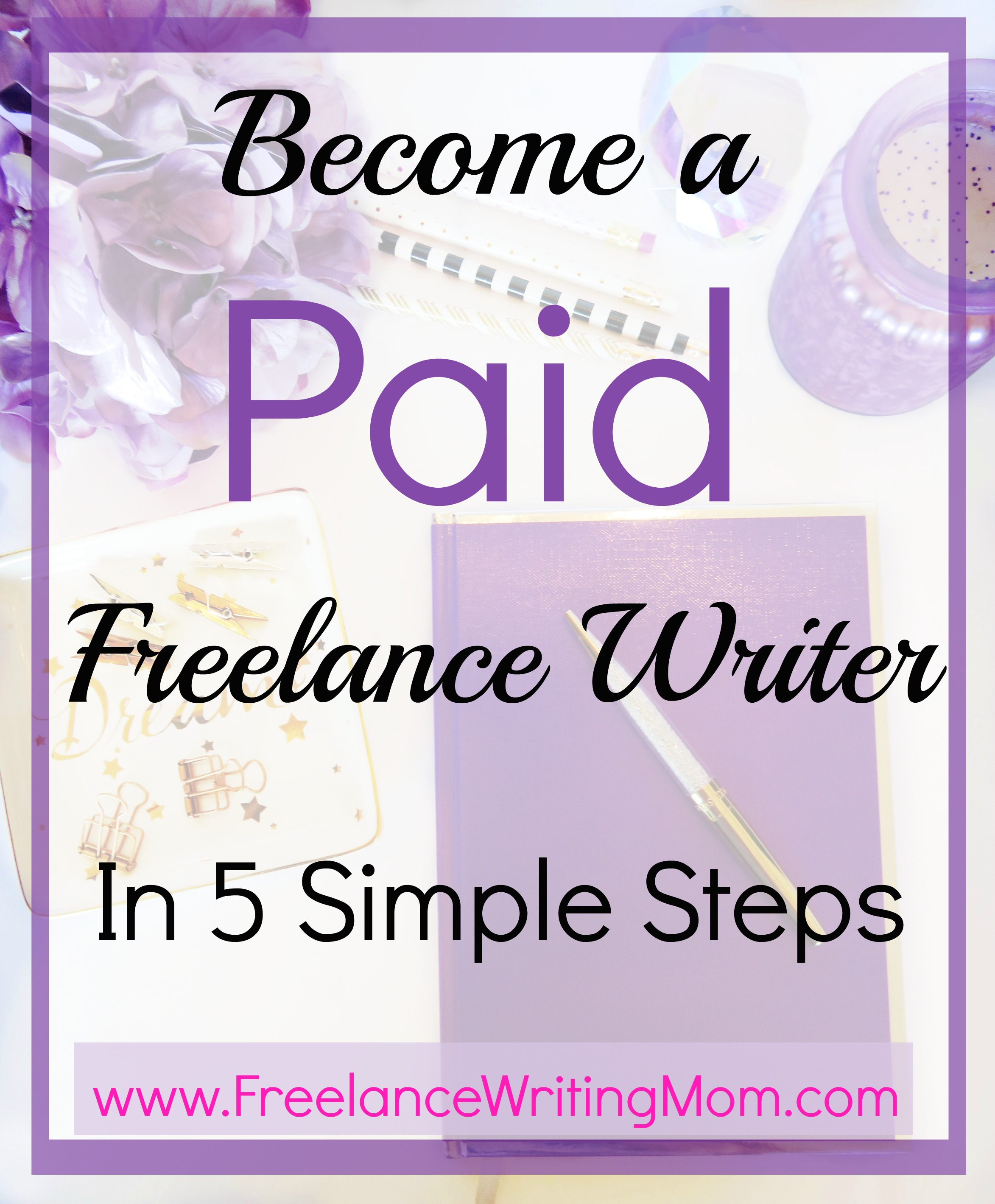 simple steps to getting paid as a lance writer lance 5 simple steps to getting paid as a lance writer 8902 lance writing mom