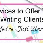 Services Should You Offer To Freelance Writing Clients