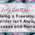 Being a Freelance Writer Isn't Always Easy